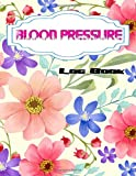 Blood Pressure Log Booklet: Blood Pressure Log Book Pulse Size 8.5 X 11 INCH Glossy Cover Design...