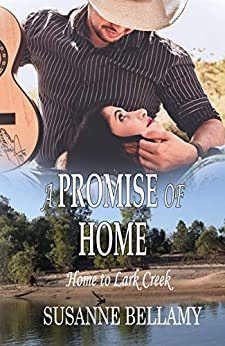 A Promise of Home (Home to Lark Creek Book 1) by [Susanne Bellamy]