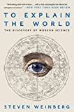 To Explain the World: The Discovery of Modern Science (English Edition)