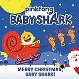 Baby Shark: Merry Christmas, Baby Shark!