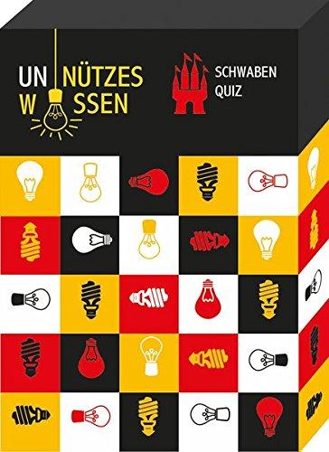 Unnützes Wissen Schwaben: 68 witzige und skurrile Fragen rund um das Schwabenland