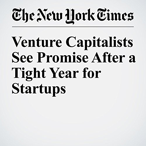 Venture Capitalists See Promise After a Tight Year for Startups cover art