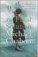 The Final Solution: A Story Of Detection by Michael Chabon(1905-06-27)