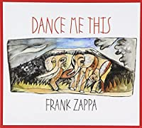 Dance Me This by Frank Zappa (2015-07-28)