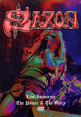 Saxon - Live Innocence - The Power & The Glory