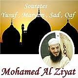 Sourates Yusuf , Maryam , Sad , Qaf (Quran)