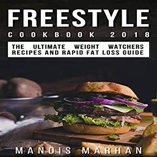 Freestyle Cookbook 2018: The Ultimate Weight Loss Recipes and Rapid Fat Loss Guide! audiobook cover art