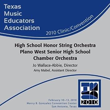 2010 Texas Music Educators Association (TMEA): High School Honor String Orchestra Plano West Senior High School Chamber Orchestra