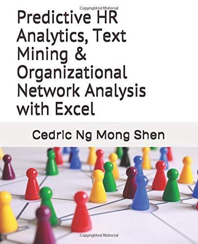 Predictive HR Analytics, Text Mining & Organizational Network Analysis with Excel