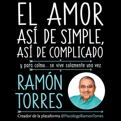 El amor, así de simple, así de complicado [Love, That Simple, That Complicated] audiobook cover art