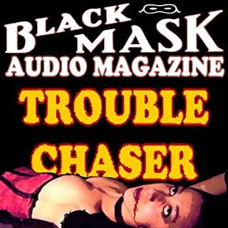 Trouble Chaser     A Classic Hard-Boiled Tale from the Original Black Mask              By:                                                                                                                                 Paul Cain                               Narrated by:                                                                                                                                 Anthony Heald,                                                                                        Christine Williams,                                                                                        Bill Hughes,                   and others                 Length: 29 mins     12 ratings     Overall 4.3