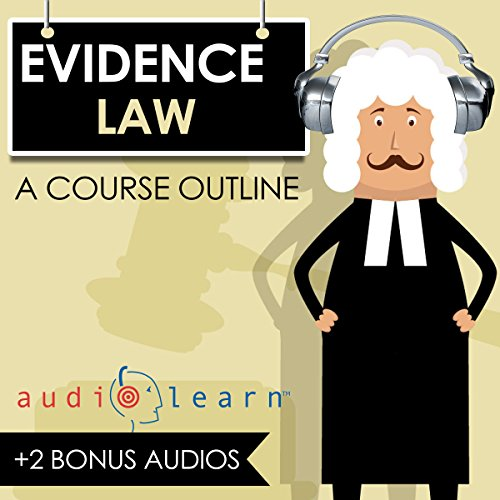 Evidence Law AudioLearn - A Course Outline audiobook cover art