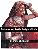 Costumes and Textile Designs of India (English Edition)