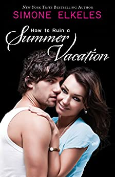 How to Ruin a Summer Vacation (How to Ruin a Summer Vacation Novel Book 1) by [Simone Elkeles]