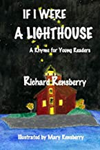 If I Were A Lighthouse: A Rhyme for Young Readers (QuickTurtle Books Presents: Rhyme for Young Readers)