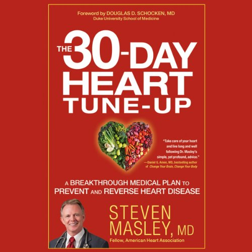 The 30-Day Heart Tune-Up Audiobook By Steven Masley MD cover art