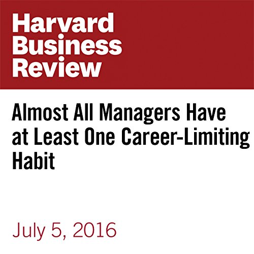 Almost All Managers Have at Least One Career-Limiting Habit copertina