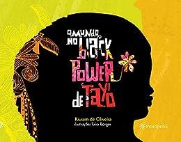 O mundo no black power de Tayó por [Kiusam de Oliveira, Taisa Borges]