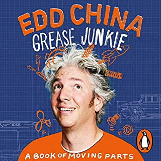 Grease Junkie     A Book of Moving Parts              Written by:                                                                                                                                 Edd China                               Narrated by:                                                                                                                                 Edd China                      Length: 7 hrs     1 rating     Overall 5.0