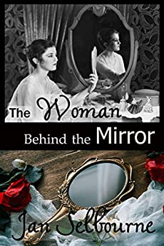 The Woman Behind the Mirror by [Jan Selbourne]