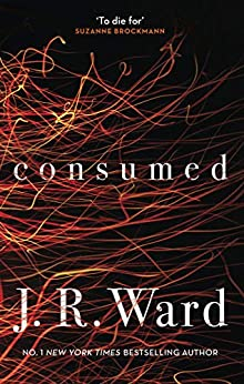 Consumed by [J. R. Ward]