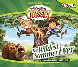 The Wildest Summer Ever (Adventures in Odyssey)