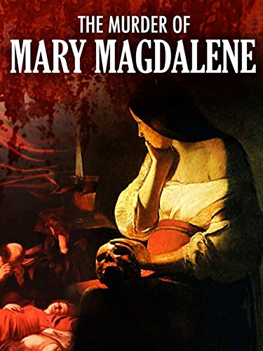 The Murder of Mary Magdalene