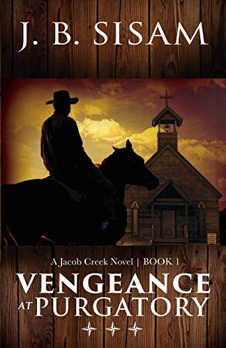 Vengeance at Purgatory (Jacob Creek Series, Band 1)
