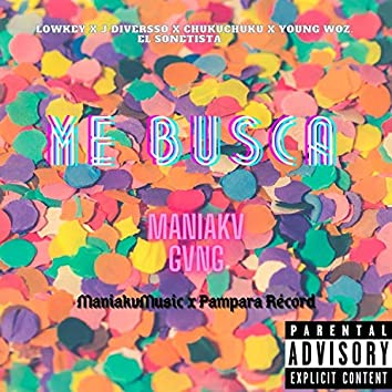 Me Busca (feat. Young Woz, Chukuchuku, DemianLowkey & J Diversso) [ManiakvGvng]
