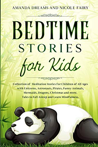 Compare Textbook Prices for Bedtime Stories for Kids: Collection of Meditation Stories for Children of All Ages with Unicorns, Astronauts, Pirates, Funny Animals, Mermaids, ... Tales to Fall Asleep and Learn Mindfulness  ISBN 9798644706006 by Dreams, Amanda,Fairy, Nicole