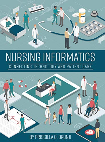 Nursing Informatics: Connecting Technology and Patient Care