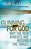 Gunning for God: Why the New Atheists are...