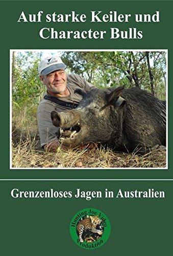 Auf starke Keiler und Character Bulls - Grenzenloses Jagen in Australien