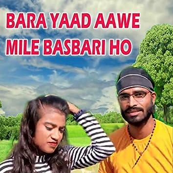 Bara Yaad Aawe Mile Basbari Ho