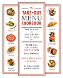The Take-out Menu Cookbook: How to Cook in the Foods You Love to Order Out