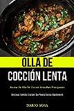 Olla De Cocción Lenta: Recetas de olla de cocción lenta para principiantes (Deliciosas comidas crockpot que puedes cocinar rápidamente)