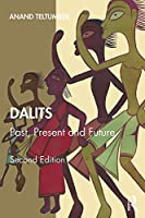 Dalits: Past, Present and Future