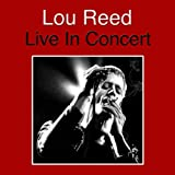 Lou Reed Live In Concert (Live)
