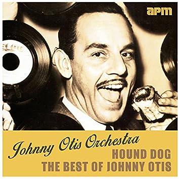 Hound Dog (The Best Of Johnny Otis)