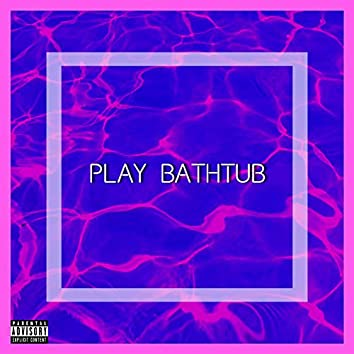 PlayBathtub (Feat. B_zo)