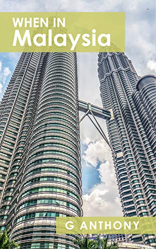 When In Malaysia: Photography & Travel Writing from Malaysia