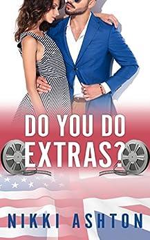 Do You Do Extras?: Enemies To Lovers, Romantic Comedy by [Nikki Ashton]