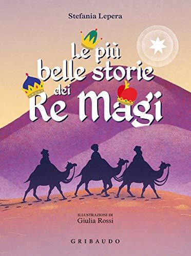 Le più belle storie dei Re Magi. Ediz. a colori