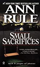 By Ann Rule - Small Sacrifices: A True Story of Passion and Murder (Reissue)