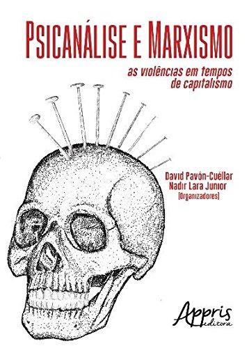Psicanálise e Marxismo: as Violências em Tempos de Capitalismo