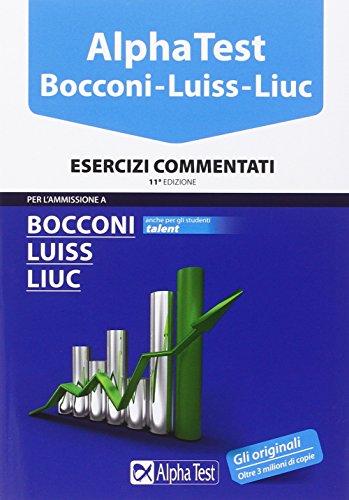 Alpha Test. Bocconi, Luiss, Liuc. Esercizi commentati