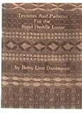 Textures and Patterns for the Rigid Heddle Loom - Betty Linn Davenport