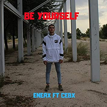 Be Yourself (feat. Cebx)