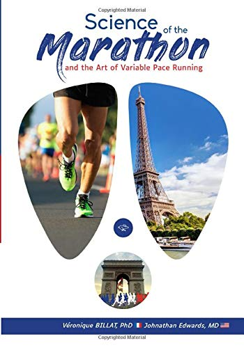 The Science of the Marathon and the Art of Variable Pace Running