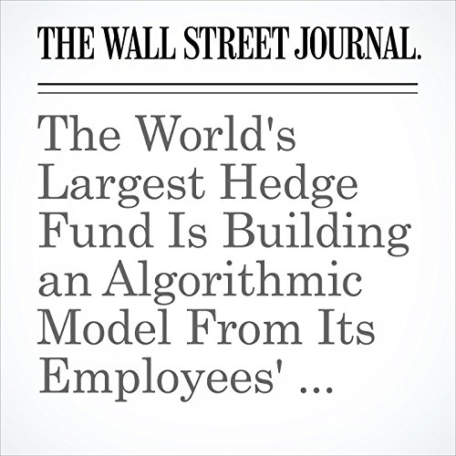 The World's Largest Hedge Fund Is Building an Algorithmic Model From Its Employees' Brains audiobook cover art
